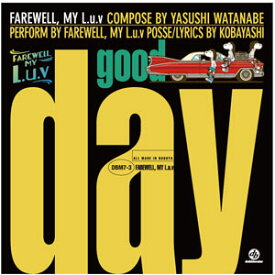 FAREWELL, MY L.U.V / GOOD DAY *7INCH RECORD*
