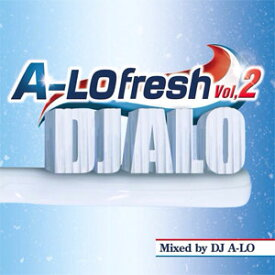 [¥500SALE]DJ A-LO / A-LO FRESH VOL.2