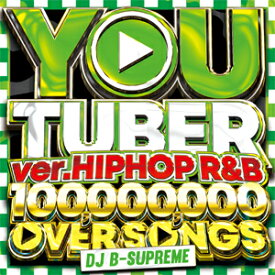 DJ B-SUPREME / YOU TUBER VER. HIPHOP R&B-100,000,000 PV OVER SONGS-
