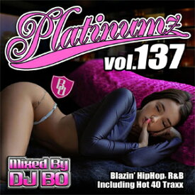 DJ BO / PLATINUMZ VOL.137
