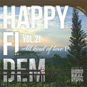 HERO REALSTEPPA / HAPPY FI DEM VOL.21-ALL KIND OF LOVE II-