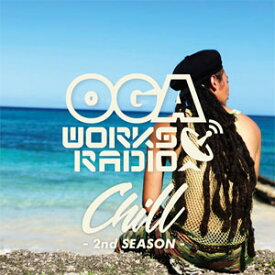 OGA FROM JAH WORKS / OGA WORKS RADIO MIX VOL.15-CHILL 2ND SEASON-