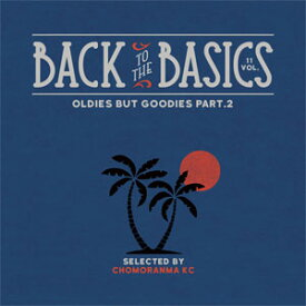 CHOMORANMA SOUND / BACK TO BASICS VOL.11-OLDOES BUT GOODIES PART.2-
