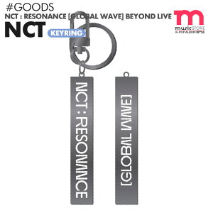 【 KEYRING / キーリング 】【数量限定1次予約】NCT127 NCT DREAM WayV NCT : RESONANCE GLOBAL WAVE Beyond LIVE SMTOWN 公式グッズ
