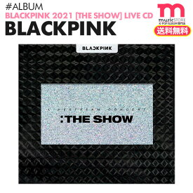 ★送料無料★【 BLACKPINK 2021 [THE SHOW] LIVE CD 】【即日発送】ブラックピンク 公式グッズ YG