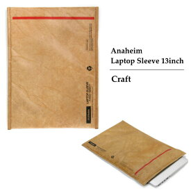 パソコンケース アナハイム ラップトップ スリーブ 13インチ クラフト Anaheim Laptop Sleeve 13inch Craft PCケース 13インチ タイペック素材