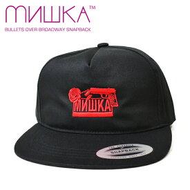 【割引クーポン配布中】 MISHKA (ミシカ) BULLETS OVER BROADWAY SNAPBACK CAP スナップバック キャップ 帽子 メンズ レディース ストリート 【あす楽対応】【RCP】