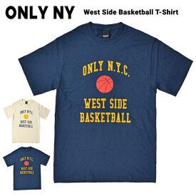 【割引クーポン配布中】 ONLY NY (オンリーニューヨーク) Tシャツ WEST SIDE BASKETBALL T-SHIRT TEE 半袖 カットソー メンズ S-XL ネイビー ナチュラル 【単品購入の場合はネコポス便発送】【RCP】