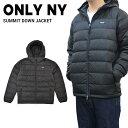 【割引クーポン配布中】 ONLY NY (オンリーニューヨーク) SUMMIT DOWN JACKET ダウンジャケット メンズ ストリート スケート アウター 黒/ブラック S-XL 【あす楽対応】