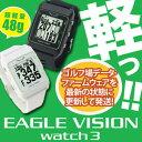 【即納】 EAGLE VISION watch3(イーグルビジョン ウォッチ3) 腕時計タイプゴルフナビ EV-616