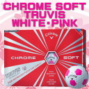 【即納】 キャロウェイ CHROME SOFT(クロム ソフト) TRUVIS(トゥルービズ) ≪WHITE/PINK≫ ボール (12球) 【数量限定品】