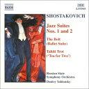 ショスタコーヴィチ:ジャズ組曲第1番, 第2番/バレエ組曲「ボルト」/タヒチ・トロット