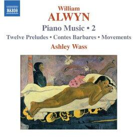 アルウィン:ピアノ作品集 第2集