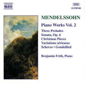 メンデルスゾーン:ピアノ作品全集 -2ピアノ・ソナタ第1番/厳格な変奏曲/3つの前奏曲と練習曲/他