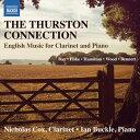 サーストン・コネクション 〜クラリネットとピアノのための英国音楽集
