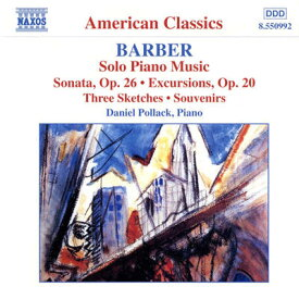 バーバー:ピアノ独奏曲全集「ピアノ・ソナタ Op.26」/「遠足」/組曲「思い出」/他