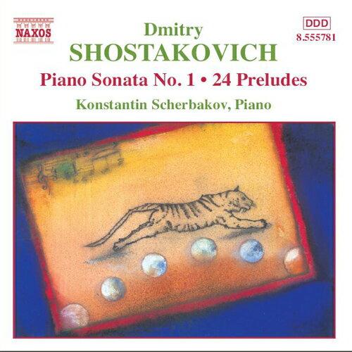 ショスタコーヴィチ:ピアノ・ソナタ第1番/24の前奏曲(シチェルバコフ)