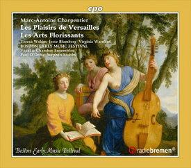 シャルパンティエ:ヴェルサイユの愉しみ/花咲ける芸術