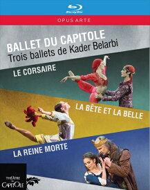 トゥールーズ・キャピトル劇場 カデル・ベラルビによる3つのバレエ[Blu-ray,3枚組]