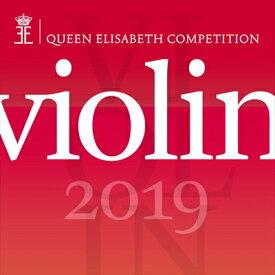 エリーザベト王妃国際音楽コンクール2019年大会 ヴァイオリン [4枚組]