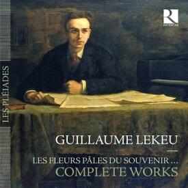 ギヨーム・ルクー - Guillaume Lekeu (1870-1894): 作品全集 [8CD]
