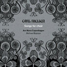カール・ニルセン:合唱のための歌集[SACD-Hybrid]