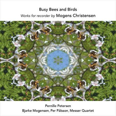 Busy Bees and Birds-忙しいハチと鳥 〜モーエンス・クリステンセン:リコーダー作品集