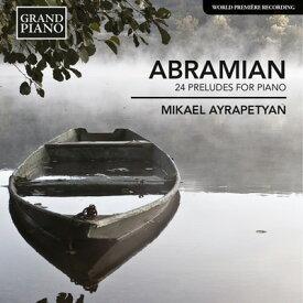 エドゥアルド・アブラミャン:24の前奏曲(1958)