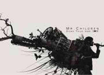 MR.CHILDREN DOME TOUR 2005 I LOVE U FINAL IN TOKYO DOME / Mr.Children