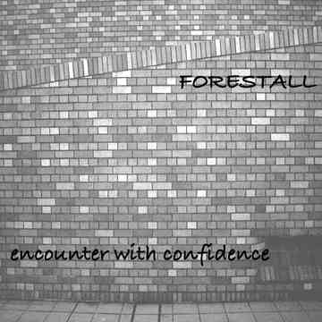 encounter with confidence[CD] / FORESTALL