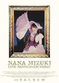 NANA MIZUKI LIVE MUSEUM×UNIVERSE[DVD] / 水樹奈々