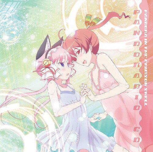 TVアニメ『紅殻のパンドラ』パンドラジオCD[CD] / ドラマCD (福沙奈恵、沼倉愛美)