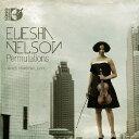 Permutations-順列 〜エリーシャ・ネルソン: ヴィオラ・リサイタル [Blu-ray Audio+CD][Blu-ray] / エリーシャ・ネルソン...