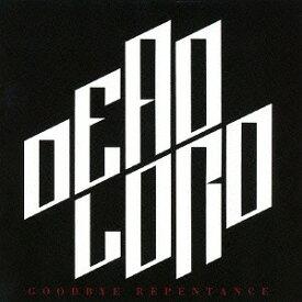 グッドバイ・リペンタンス[CD] / デッド・ロード