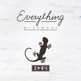 Everything[CD] / ミヤモリ
