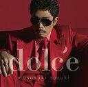 dolce [通常盤][CD] / 鈴木雅之