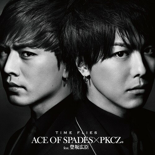TIME FLIES [CD+DVD][CD] / ACE OF SPADES×PKCZ(R) feat. 登坂広臣