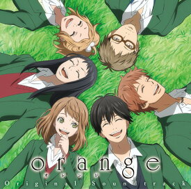 TVアニメ「orange」オリジナル・サウンドトラック[CD] / アニメサントラ (音楽: 堤博明)