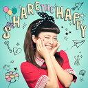 SHARE THE HAPPY [CD+DVD][CD] / 宮脇詩音