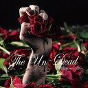 The Un-Dead[CD] / 矢島舞依