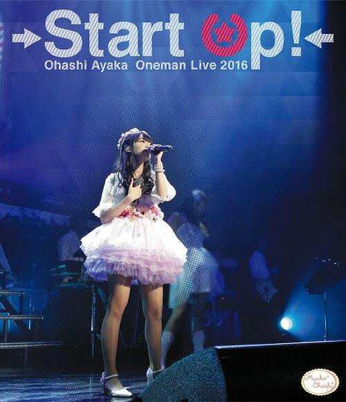 大橋彩香 1stワンマンライブ Start Up! Blu-ray[Blu-ray] / 大橋彩香