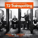 T2 トレインスポッティング - オリジナル・サウンド・トラック[CD] / サントラ