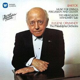 バルトーク: 中国の不思議な役人; 弦楽器、打楽器とチェレスタのための音楽 [UHQCD][CD] / ユージン・オーマンディ (指揮)
