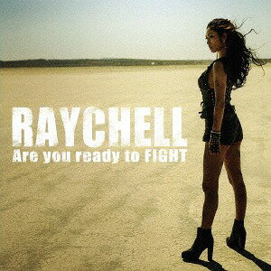 Are you ready to FIGHT[CD] / Raychell
