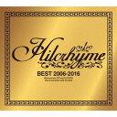 BEST 2006-2016 [3CD+DVD/初回限定盤][CD] / ヒルクライム