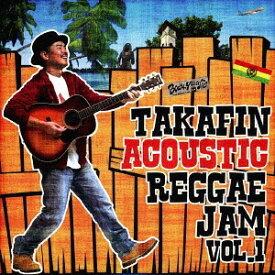 TAKAFIN ACOUSTIC REGGAE JAM VOL.1[CD] / TAKAFIN