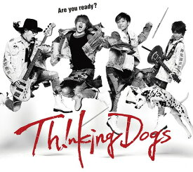 Are you ready? [DVD付初回生産限定盤][CD] / Thinking Dogs