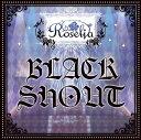 BLACK SHOUT [通常盤][CD] / Roselia