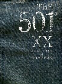 THE 501 XX A COLLECTION OF VINTAGE JEANS[本/雑誌] / 藤原裕/監修 川又直樹/監修
