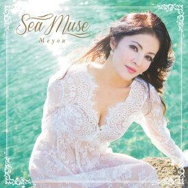 〜Sea muse〜[CD] / Meyou